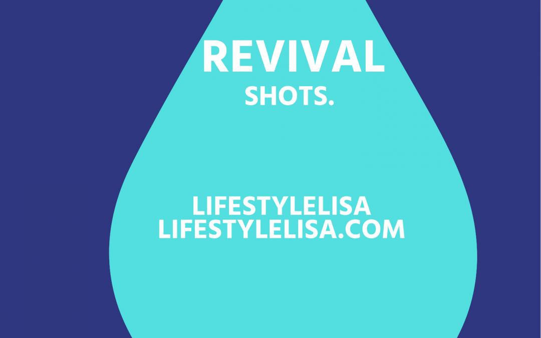 Revival Shots!!